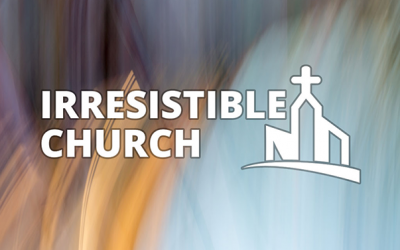 Irresistible Church: Part 2