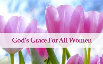 God's Grace for All Women