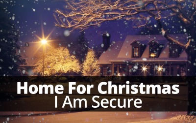Home For Christmas – I Am Secure