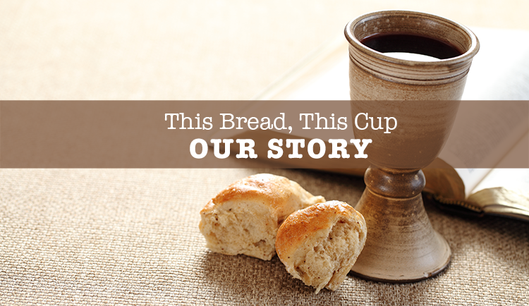 this-bread-this-cup-our-story