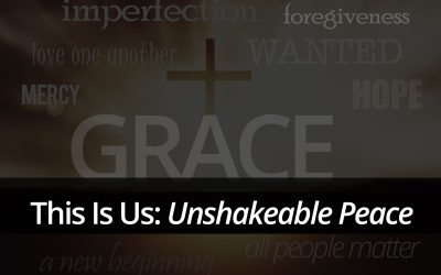 This Is Us: Unshakeable Peace